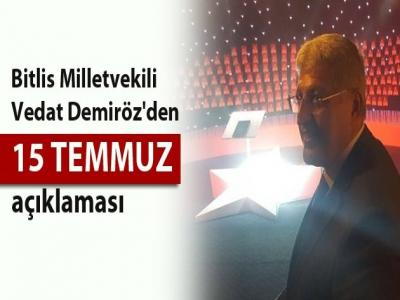 Bitlis Milletvekili Vedat Demiröz'den 15 Temmuz açıklaması